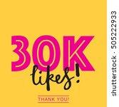 30k likes online social media... | Shutterstock .eps vector #505222933