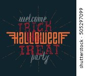 welcome to the trick or treat... | Shutterstock .eps vector #505297099