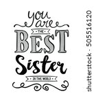 you are the best sister in the... | Shutterstock . vector #505516120