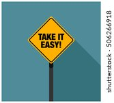 take it easy  road sign  line... | Shutterstock .eps vector #506266918