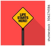 Life Starts Here  Road Sign ...