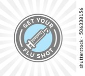 get your flu shot vaccine sign... | Shutterstock .eps vector #506338156