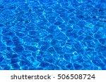 texture of water in swimming... | Shutterstock . vector #506508724