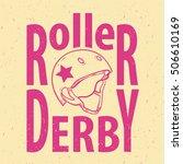 roller derby helmet typography  ... | Shutterstock .eps vector #506610169