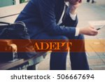 Small photo of Hand writing adept with the abstract background. The word adept represent the action in business as concept in stock photo.