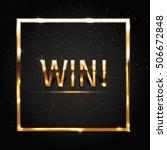 win  golden vector luxury... | Shutterstock .eps vector #506672848