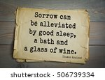 Small photo of Top 40 quotes by Thomas Aquinas (1225- 1274) - Italian philosopher and theologian, digester orthodox scholasticism, church teacher. Sorrow can be alleviated by good sleep, a bath and a glass of wine.