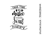 take time to do what makes your ...   Shutterstock .eps vector #506828644