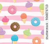 seamless pattern with sweets  ... | Shutterstock .eps vector #506873713