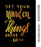 set your mind on things above.... | Shutterstock .eps vector #506932048