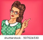 pop art girl pointing at... | Shutterstock .eps vector #507026530