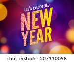 lets celebrate new year party... | Shutterstock .eps vector #507110098
