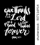 give thanks to the lord for he... | Shutterstock .eps vector #507116914