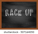 Small photo of RACK UP hand writing chalk text on black chalkboard