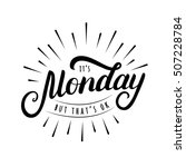 it's monday but that's ok hand... | Shutterstock .eps vector #507228784
