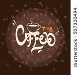 hand drawn typography coffee... | Shutterstock . vector #507320494
