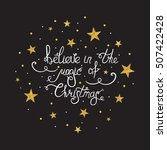 handdrawn lettering believe in... | Shutterstock .eps vector #507422428