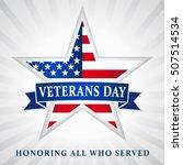 veterans day honoring all who... | Shutterstock .eps vector #507514534