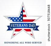 veterans day honoring all who... | Shutterstock . vector #507518668