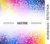 colorful abstract halftone... | Shutterstock .eps vector #507527428