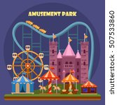 Amusement park with attraction and rollercoaster, tent with circus, carousel or round attraction, merry go round, ferris wheel. Amazing entertainment show, people recreation or holiday theme | Shutterstock vector #507533860