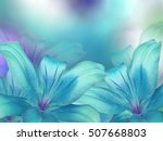 Blue  Turquoise Lilies  Flower...