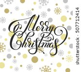 merry christmas hand written... | Shutterstock .eps vector #507712414
