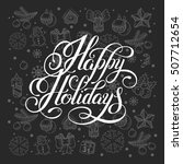 happy holidays lettering... | Shutterstock .eps vector #507712654