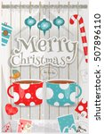 christmas card   two cups of... | Shutterstock .eps vector #507896110