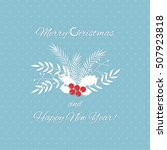 the christmas greeting card. ... | Shutterstock .eps vector #507923818