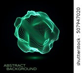 3d deformed glowing sphere... | Shutterstock .eps vector #507947020