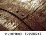 old wine barrel. macro image. | Shutterstock . vector #508085368