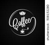 coffee logo vintage design... | Shutterstock .eps vector #508152280