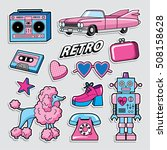 fashion patch badges in 70s 80s ... | Shutterstock .eps vector #508158628
