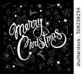 merry christmas hand drawn... | Shutterstock .eps vector #508238254