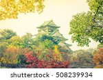 osaka castle in osaka japan  ... | Shutterstock . vector #508239934
