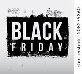 black friday sale grunge rubber ... | Shutterstock .eps vector #508279360