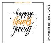 happy thanks giving lettering... | Shutterstock .eps vector #508392436
