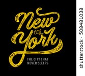 new york. the city that never... | Shutterstock .eps vector #508481038