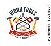 repair and building work tools. ... | Shutterstock .eps vector #508545199