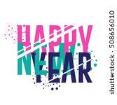 happy new year 2017 typography... | Shutterstock .eps vector #508656010