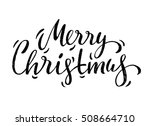 hand drawn merry christmas...   Shutterstock .eps vector #508664710