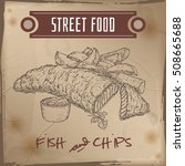 fish and chips sketch on grunge ... | Shutterstock .eps vector #508665688