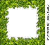 christmas tree branches frame... | Shutterstock .eps vector #508756360