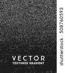 monochrome stippled gradient... | Shutterstock .eps vector #508760593