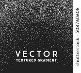monochrome stippled gradient... | Shutterstock .eps vector #508760608