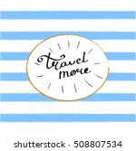 vector sign travel more on the... | Shutterstock .eps vector #508807534