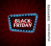 black friday sale. retro light... | Shutterstock .eps vector #508995958