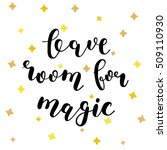 leave room for magic. brush... | Shutterstock .eps vector #509110930