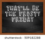 Thatll Be The Frosty Friday...